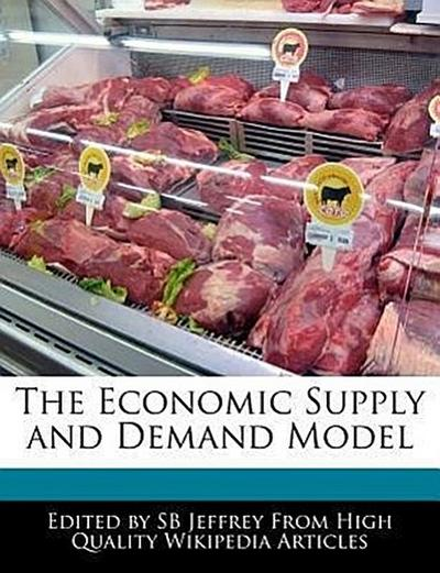 The Economic Supply and Demand Model