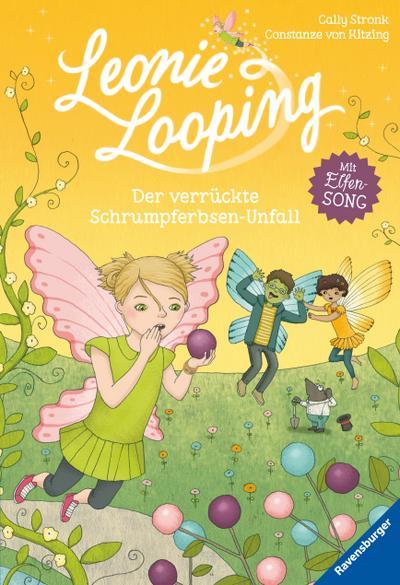 Leonie Looping 03: Der verrückte Schrumpferbsen-Unfall