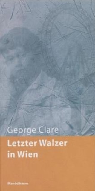 Letzter Walzer in Wien George Clare