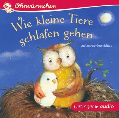 Wie kleine Tiere schlafen gehen und andere Geschichten (CD); OHRWÜRMCHEN-Hörbuch   ; Von Lütje, Susanne /Maar, Paul /Brügge, Anne-Kristin /Schmidt, Hans-Christian; Deutsch; Audio-CD