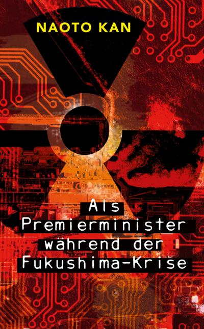 Als Premierminister während der Fukushima-Krise