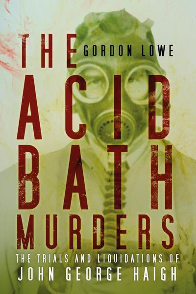 The Acid Bath Murders