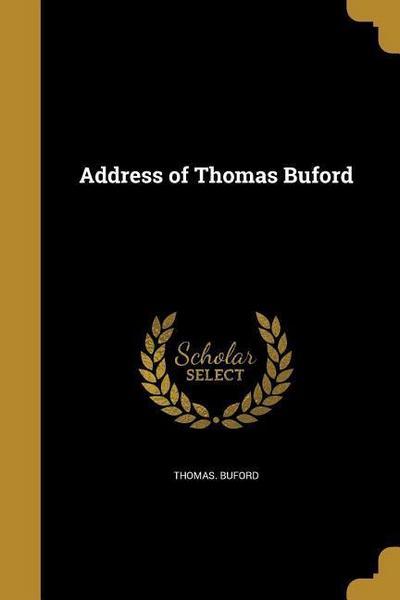 ADDRESS OF THOMAS BUFORD