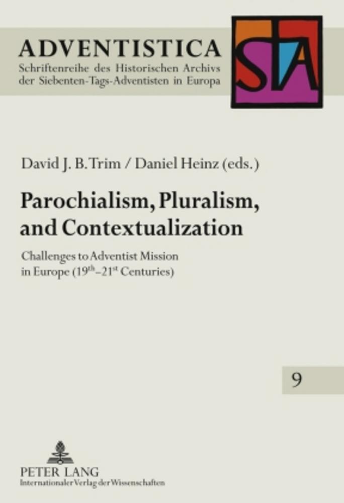 Parochialism, Pluralism, and Contextualization David J. B. Trim