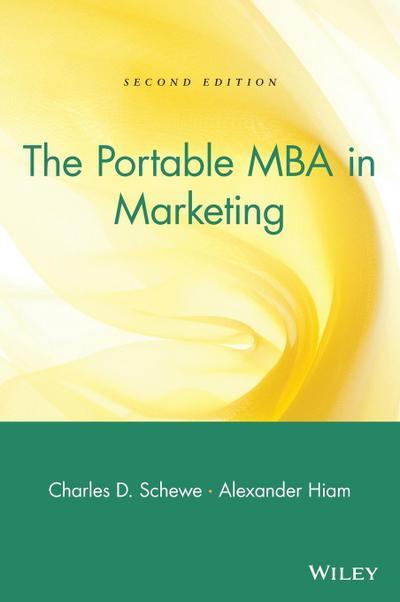 The Portable MBA in Marketing - John Wiley & Sons - Gebundene Ausgabe, Englisch, Charles D. Schewe, Alexander Hiam, ,