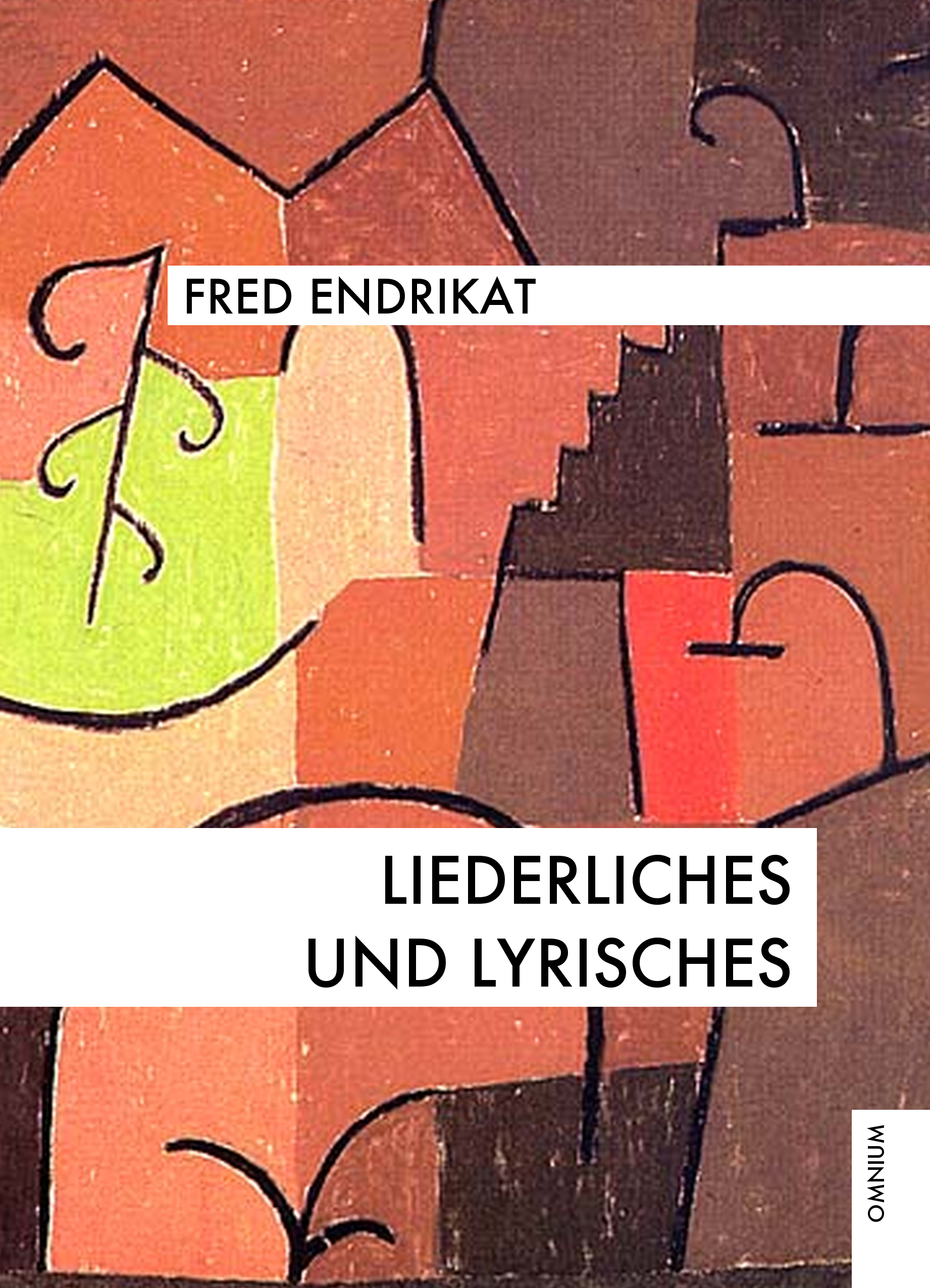 Liederliches und Lyrisches, Fred Endrikat