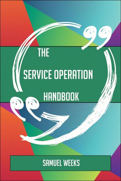 The Service Operation Handbook - Everything You Need To Know About Service Operation