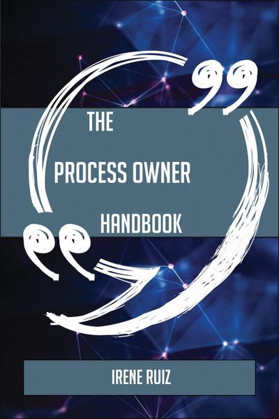 The Process Owner Handbook - Everything You Need To Know About Process Owner