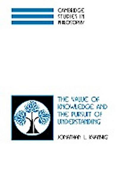 The Value of Knowledge and the Pursuit of Understanding