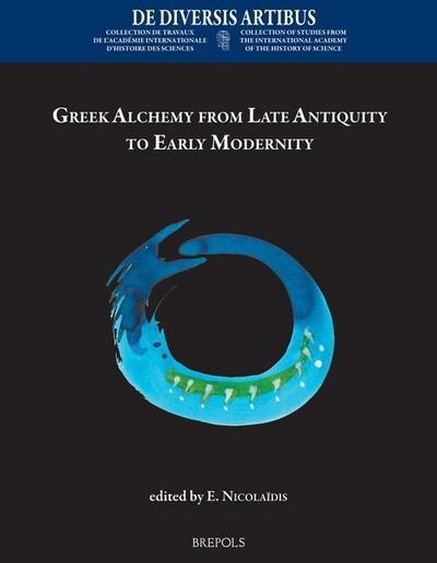 Greek Alchemy from Late Antiquity to Early Modernity