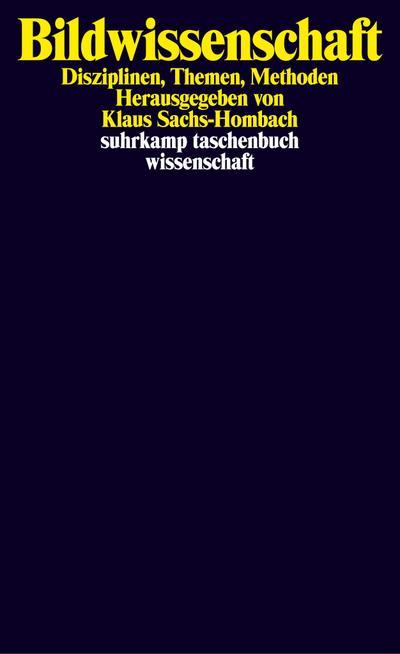 Bildwissenschaft: Disziplinen, Themen, Methoden (suhrkamp taschenbuch wissenschaft)