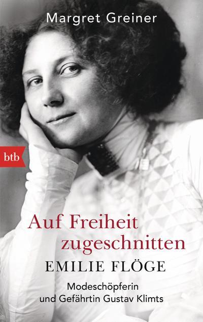 Auf Freiheit zugeschnitten: Emilie Flöge