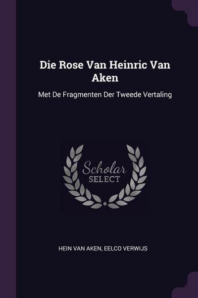 Die Rose Van Heinric Van Aken: Met de Fragmenten Der Tweede Vertaling