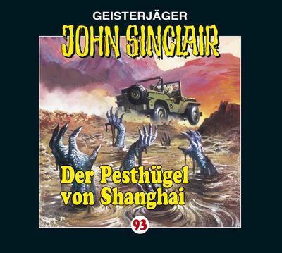 Der Pesthügel von Shanghai; Geisterjäger John Sinclair 93, CD   ; Deutsch; in.,
