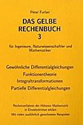 Das Gelbe Rechenbuch 03. Gewöhnliche Differentialgleichungen, Funktionentheorie, Integraltransformationen, Partielle Differentialgleichungen