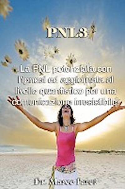 Pnl3: La Pnl Potenziata Con L'Ipnosi Ed Aggiornata Al Livello Quantistico