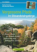 Vergessene Pfade im Elbsandsteingebirge: 31 T ...