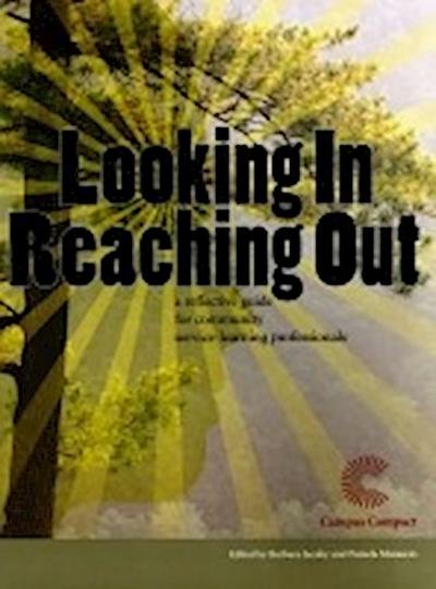 Looking In, Reaching Out: A Reflective Guide for Community Service-Learning Professionals