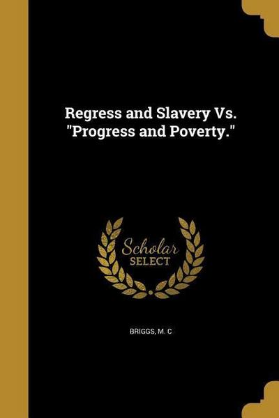 REGRESS & SLAVERY VS PROGRESS