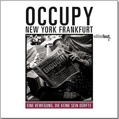 Occupy - New York, Frankfurt: Eine Bewegung, die keine sein dürfte