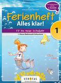 Mathematik Ferienheft 1. Klasse Volksschule - Alles klar!