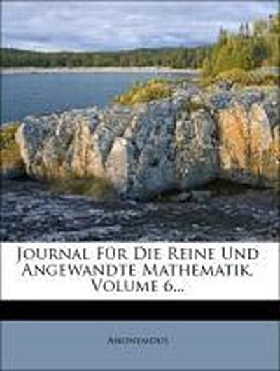 Journal für die reine und angewandte Mathematik, Sechster Band