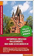 Unterwegs zwischen Paulusviertel und Burg Giebichenstein; Halles schöner Norden; Deutsch; mit Karten und Farbabb.