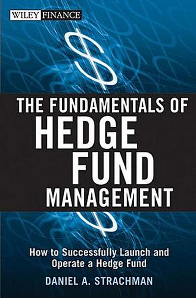The Fundamentals of Hedge Fund Management