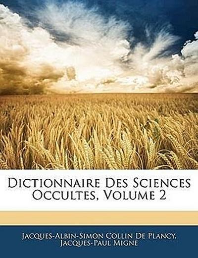 Dictionnaire Des Sciences Occultes, Volume 2
