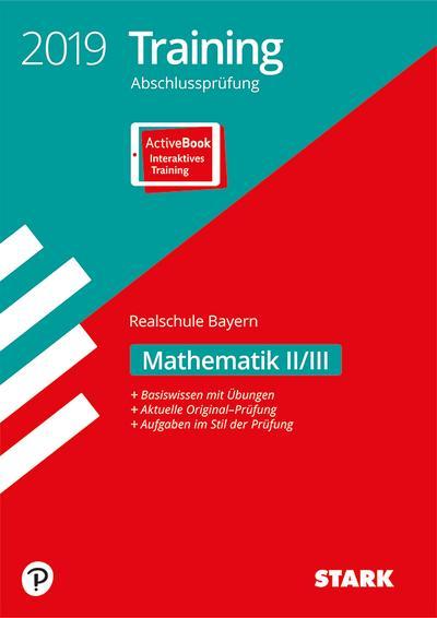 STARK Training Abschlussprüfung Realschule 2019 - Mathematik II/III - Bayern: Ausgabe mit ActiveBook