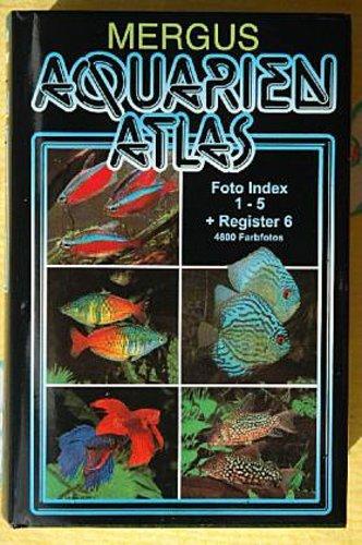 Aquarien Atlas. Foto Index 1-5 + Register 6 Gero Fischer