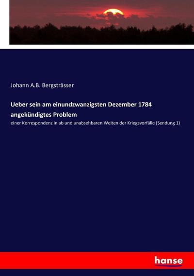 Ueber sein am einundzwanzigsten Dezember 1784 angekündigtes Problem