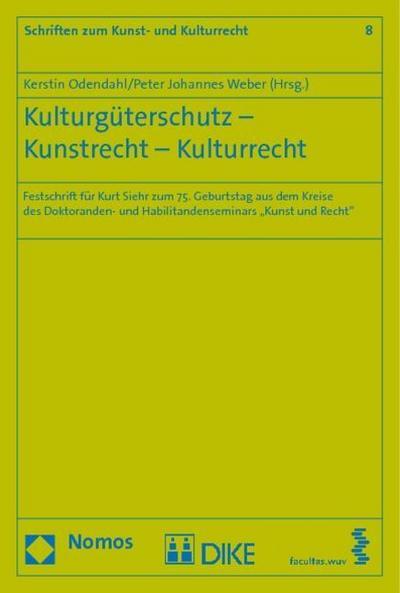 Kulturgüterschutz - Kunstrecht - Kulturrecht
