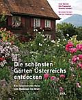 Die schönsten Gärten Österreichs entdecken; E ...
