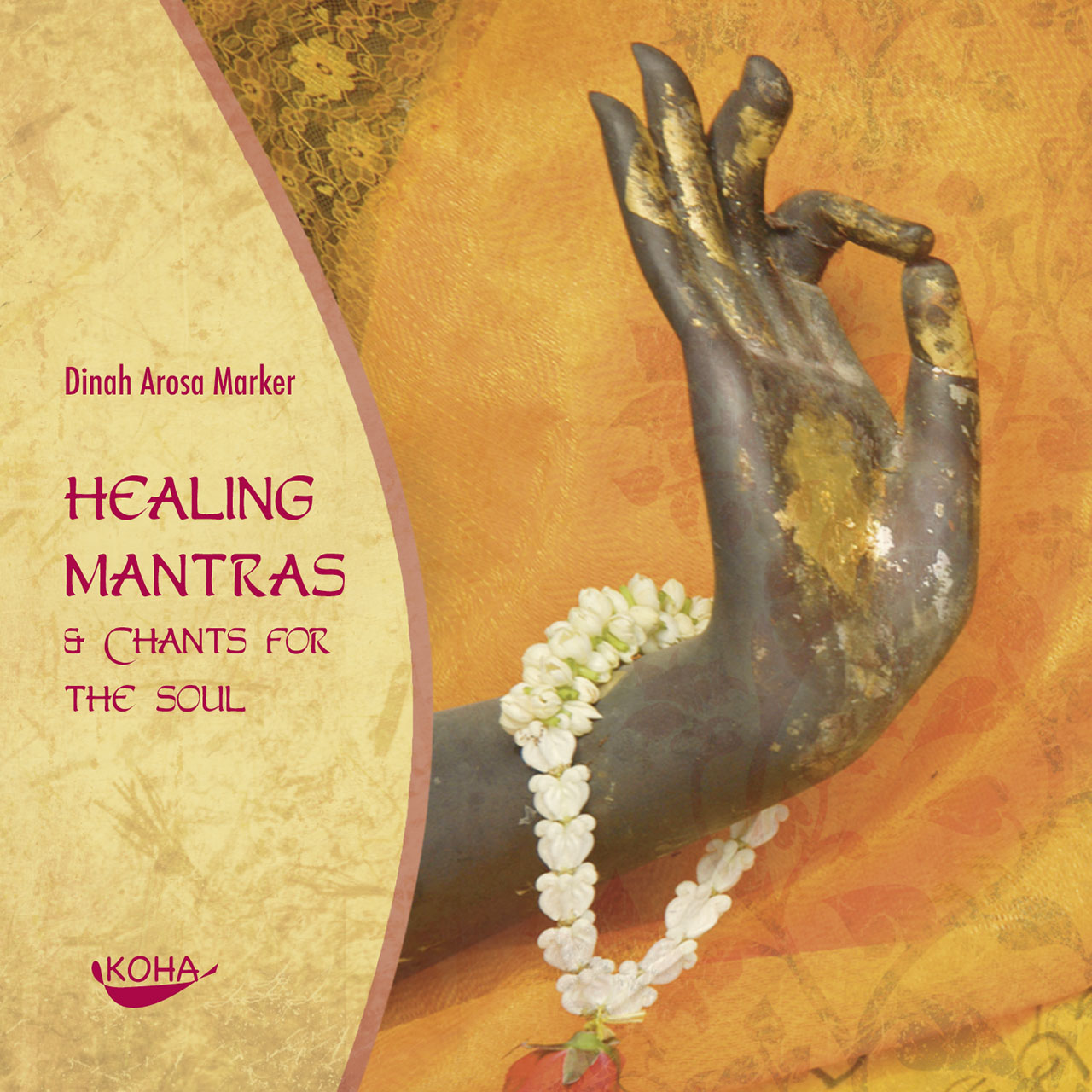 Healing Mantras & Chants for the Soul Dinah Arosa Marker