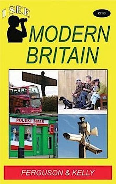 I See . . . Modern Britain