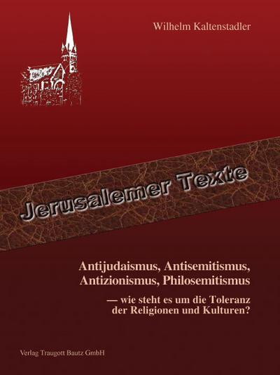 Antijudaismus, Antisemitismus, Antizionismus, Philosemitismus