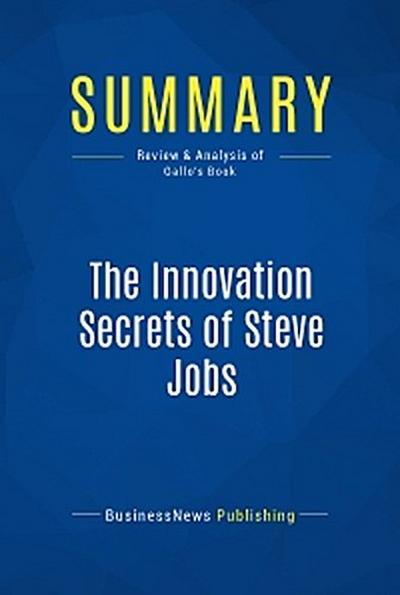 Summary: The Innovation Secrets of Steve Jobs