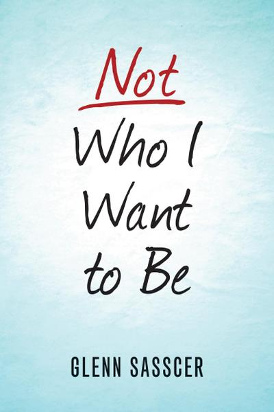 Not Who I Want to Be