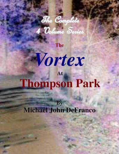 The Vortex At Thompson Park - The Complete 4 Volume Set