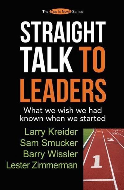 Straight Talk to Leaders: What We Wish We Had Known When We Started