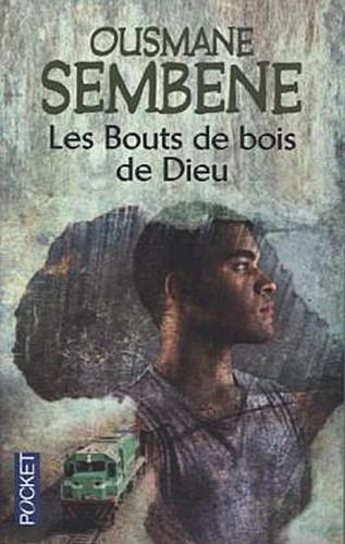 Sembene Ousmane ~ Les bouts de bois de Dieu 9782266245814