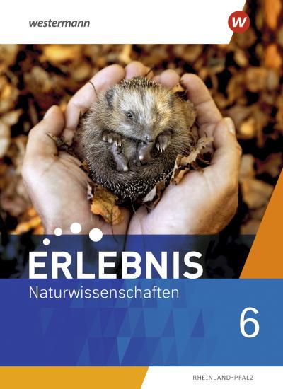 Erlebnis Naturwissenschaften 6. Schülerband. Rheinland-Pfalz