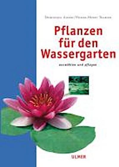 Pflanzen für den Wassergarten