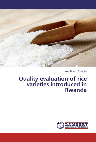 Quality evaluation of rice varieties introduced in Rwanda