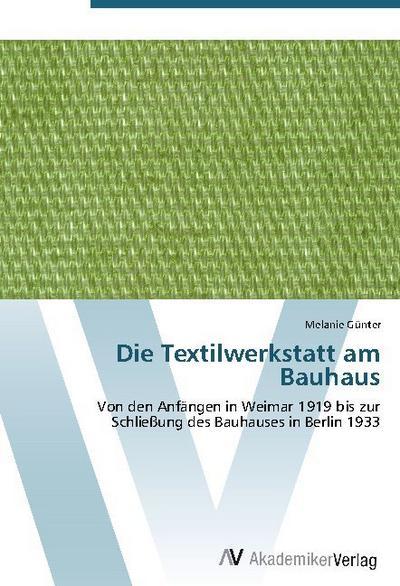Die Textilwerkstatt am Bauhaus