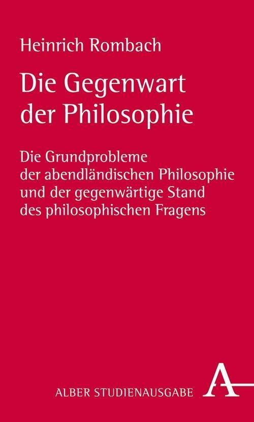 Die Gegenwart der Philosophie Heinrich Rombach