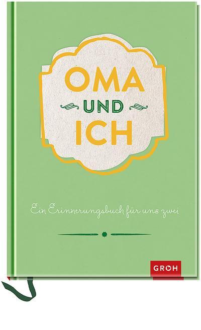Oma und ich: Ein Erinnerungsbuch für uns