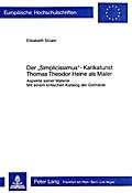 Der /Simplicissimus/ -Karikaturist Thomas Theodor Heine ALS Maler: Aspekte Seiner Malerischen Produktion