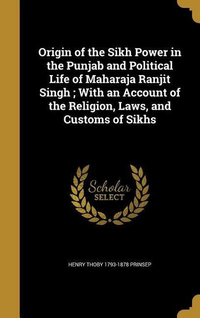 ORIGIN OF THE SIKH POWER IN TH